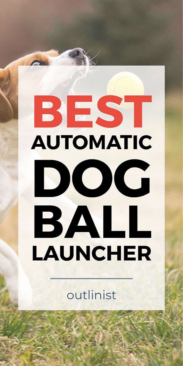 Best Automatic Dog Ball Launcher • Reviews & Buying Guide