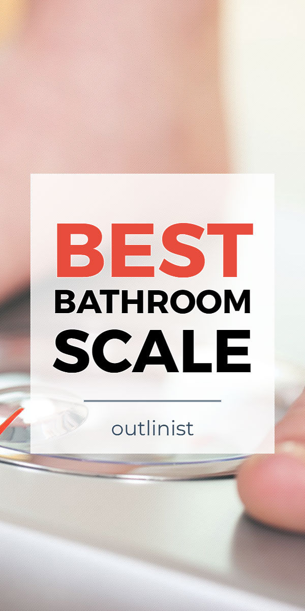 Best Bathroom Scale • Reviews & Buying Guide