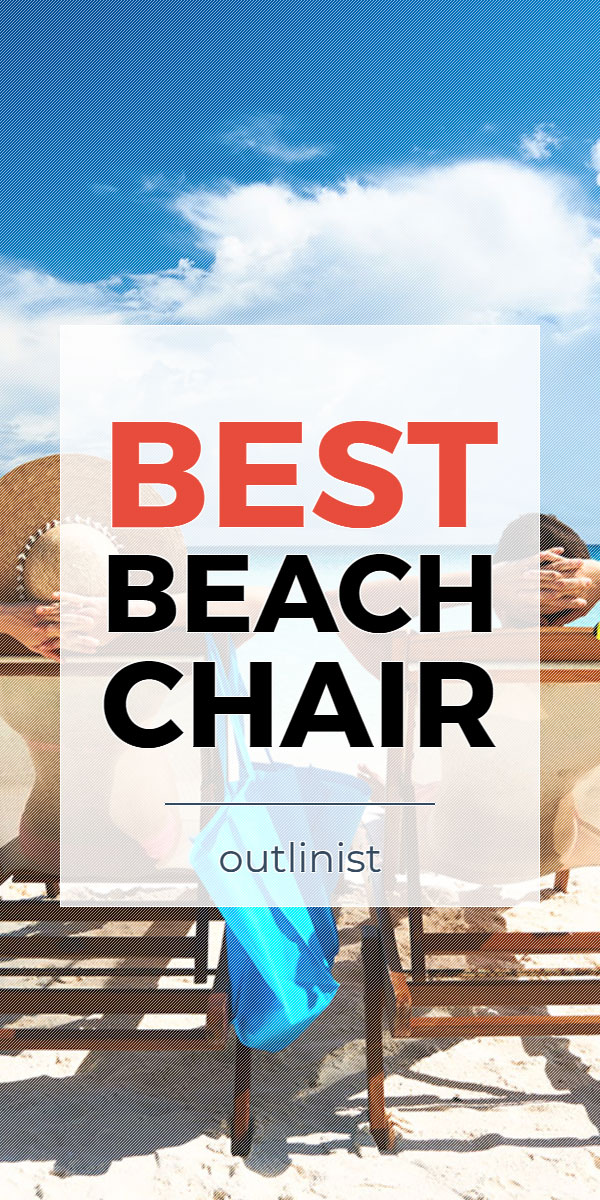 Best Beach Chair - Reviews & Buying Guide