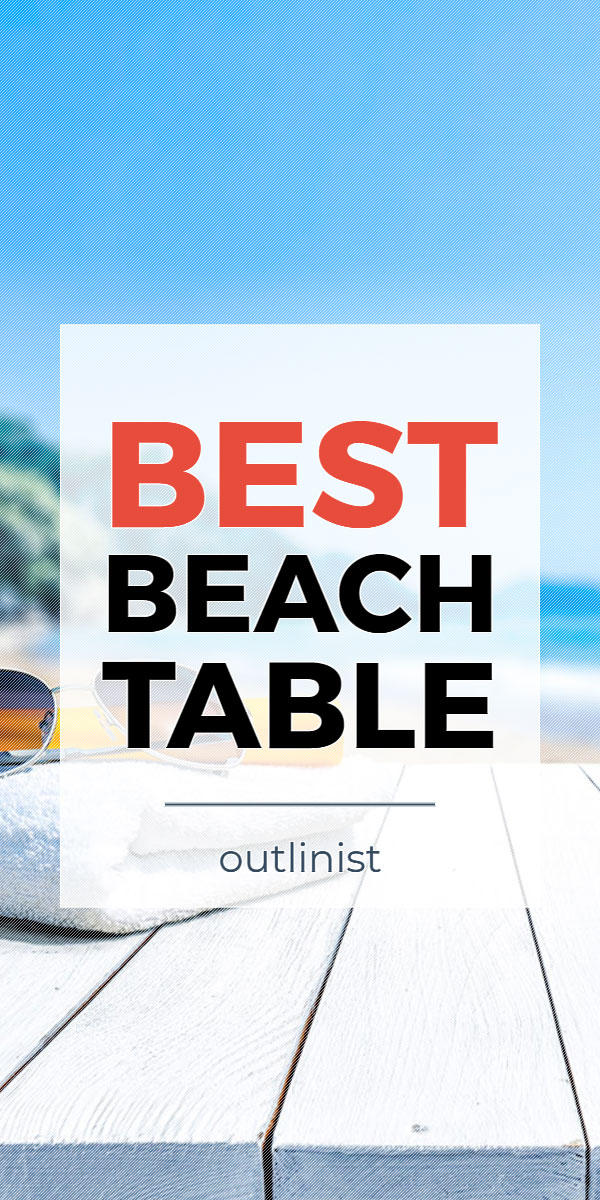 Best Beach Table • Reviews & Buying Guide