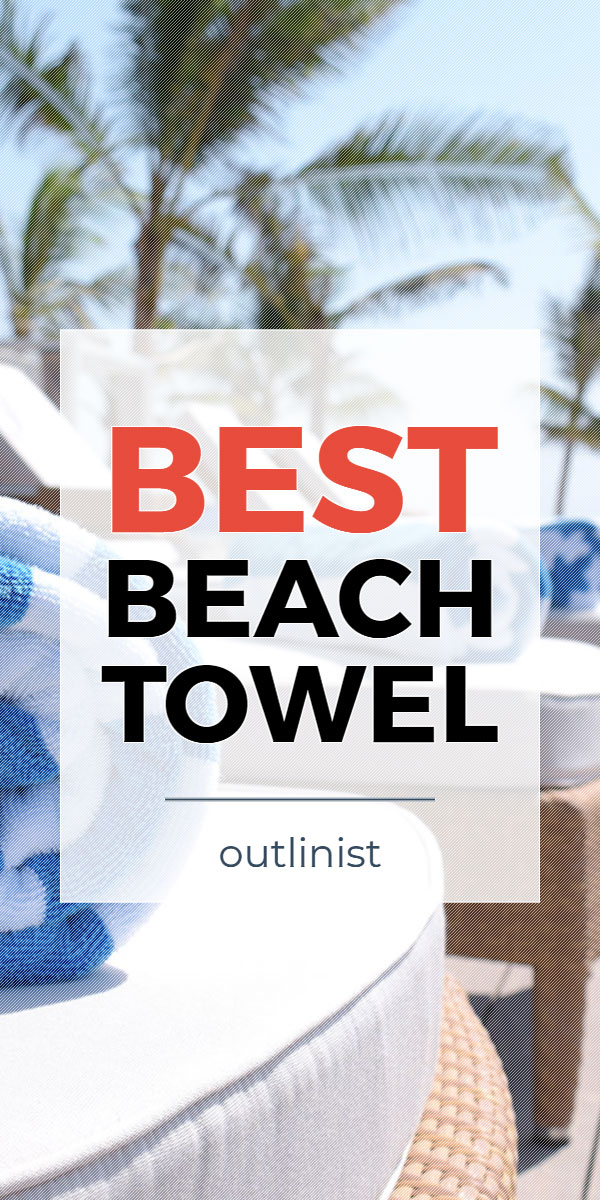 Best Beach Towel - Reviews & Buying Guide