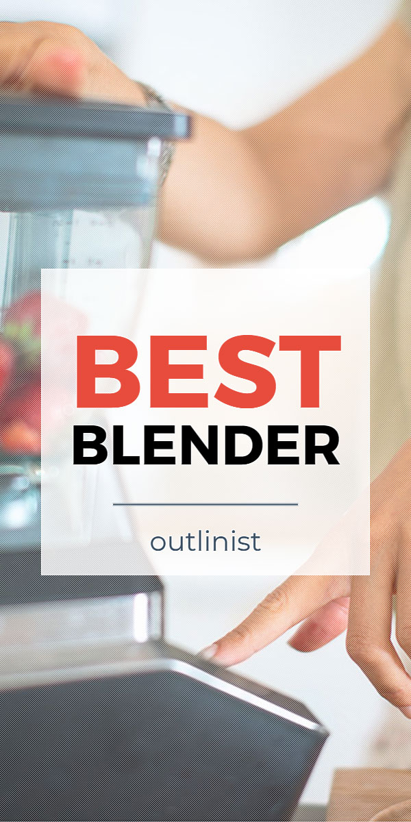 Best Blender • Reviews & Buying Guide