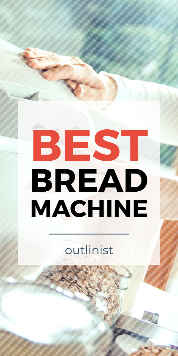 Best Bread Machine • Reviews & Buying Guide
