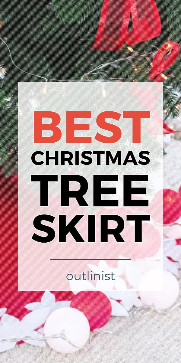 Best Christmas Tree Skirt • Reviews & Buying Guide