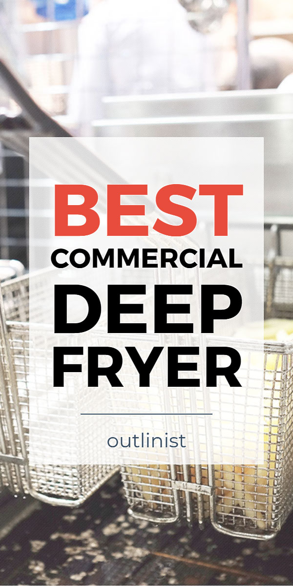 Best Commercial Deep Fryer • Reviews & Buying Guide