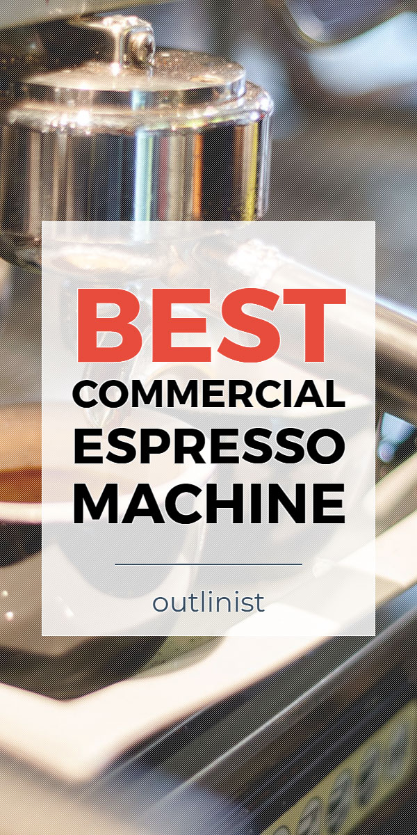 Best Commercial Espresso Machine • Reviews & Buying Guide