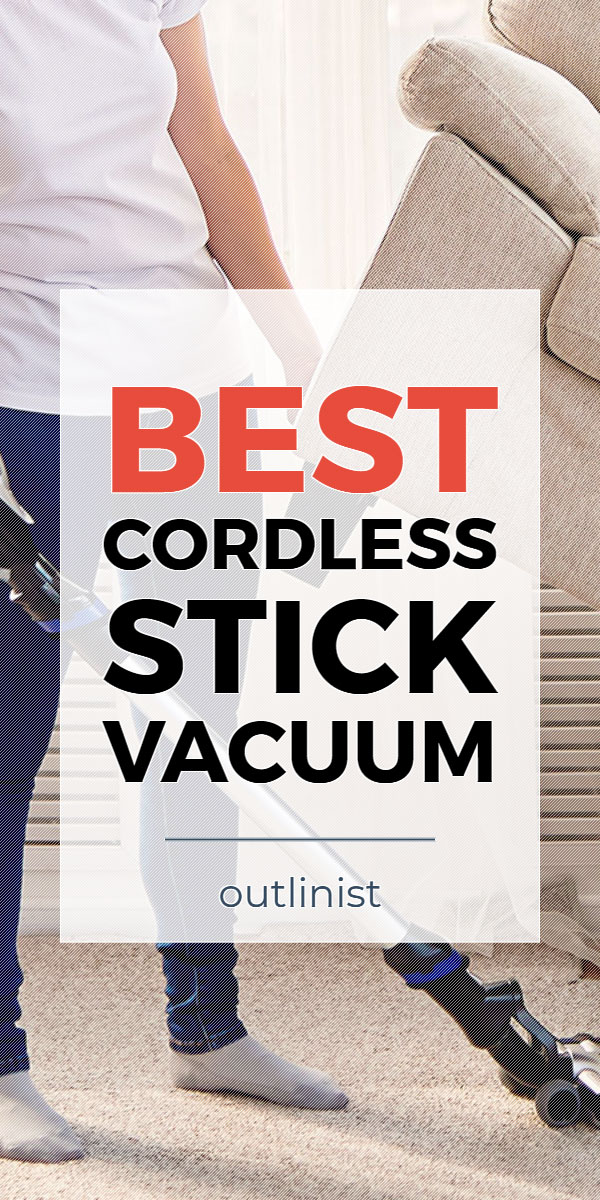 Best Cordless Stick Vacuum - Reviews & Buying Guide