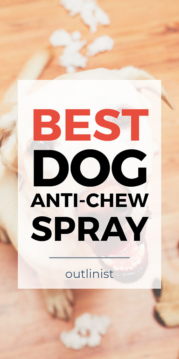 Best Dog Anti-Chew Spray • Reviews & Buying Guide
