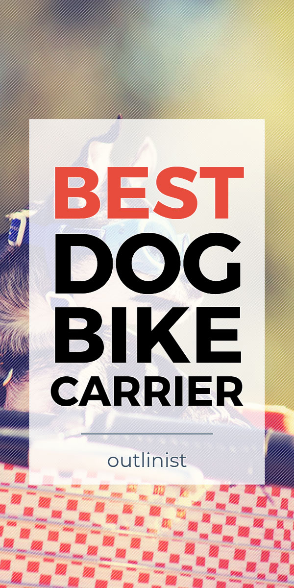 Best Dog Bike Carrier • Reviews & Buying Guide