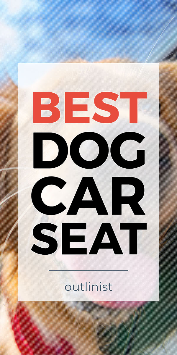 Best Dog Car Seat - Reviews & Buying Guide