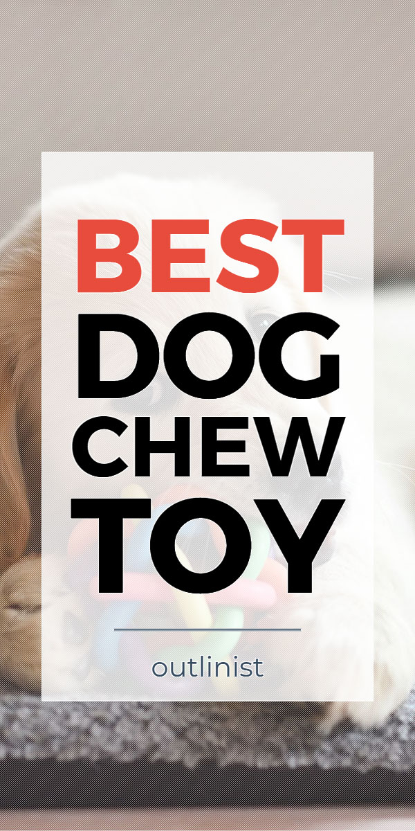 Best Dog Chew Toy • Reviews & Buying Guide