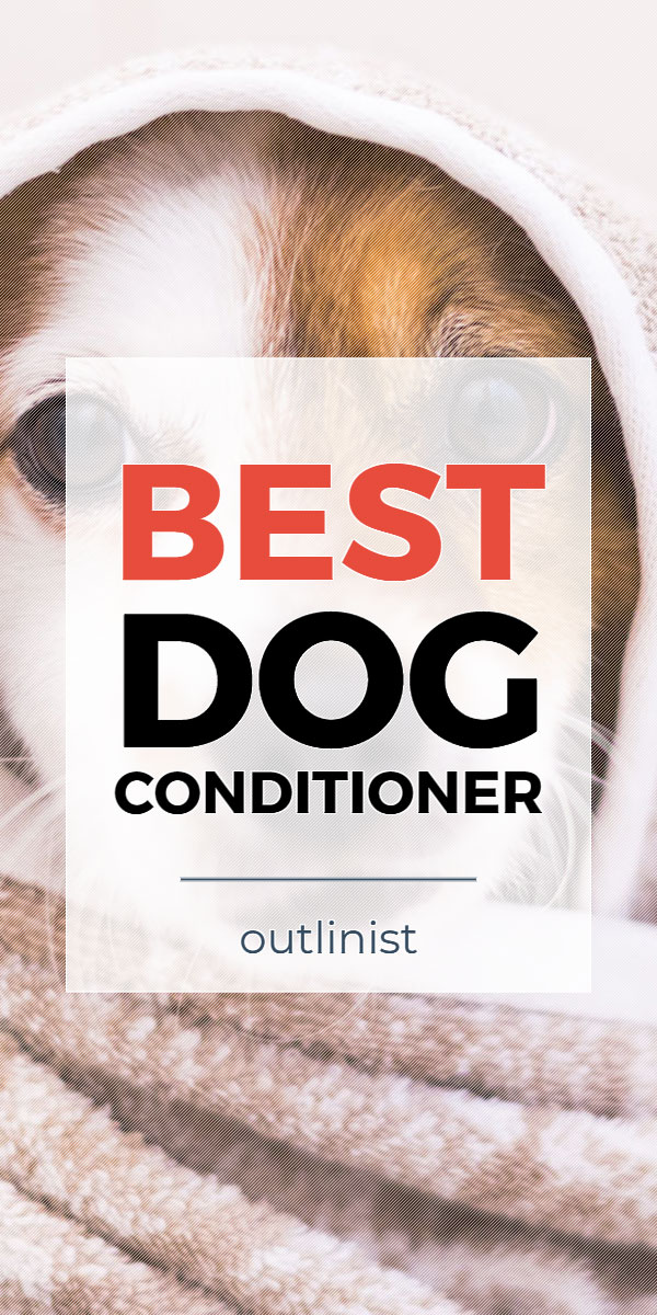 Best Dog Conditioner - Reviews & Buying Guide