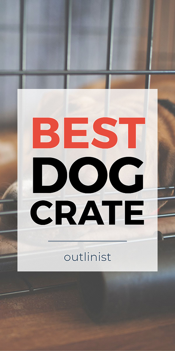 Best Dog Crate • Reviews & Buying Guide