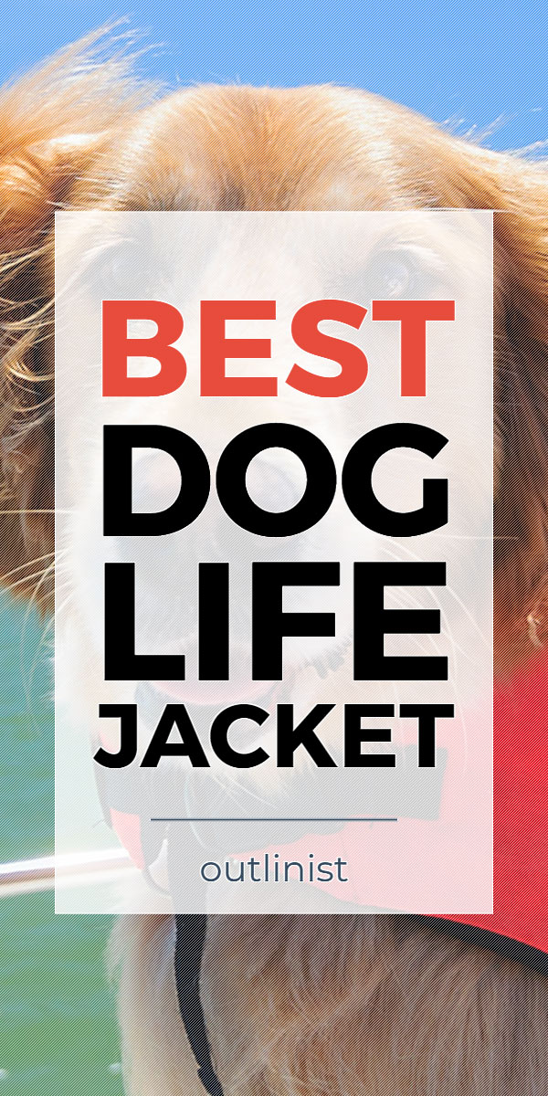 Best Dog Life Jacket • Reviews & Buying Guide