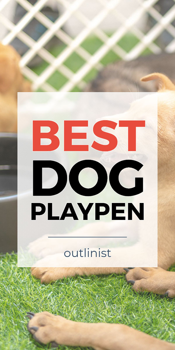 Best Dog Playpen • Reviews & Buying Guide