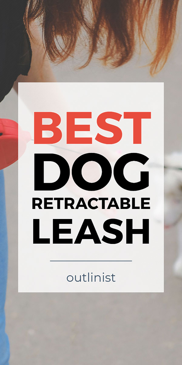 Best Dog Retractable Leash • Reviews & Buying Guide