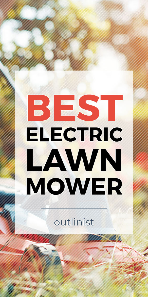 Best Electric Lawn Mower • Reviews & Buying Guide