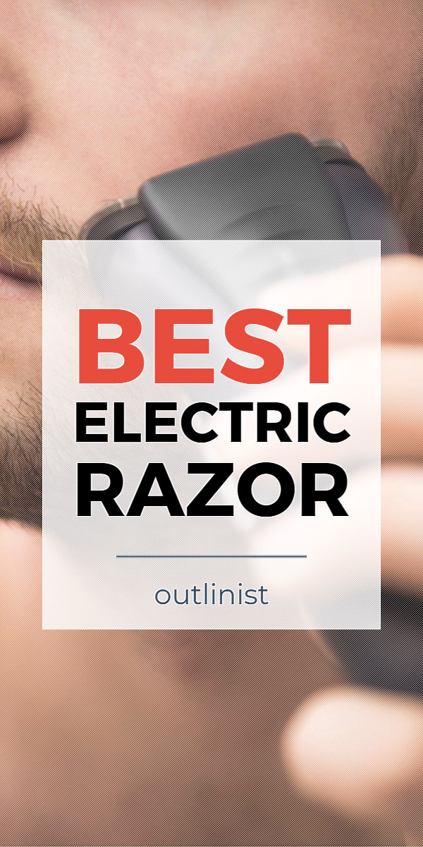 Best Electric Razor • Reviews & Buying Guide