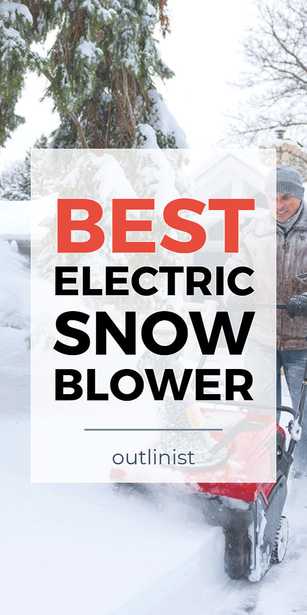 Best Electric Snow Blower • Reviews & Buying Guide