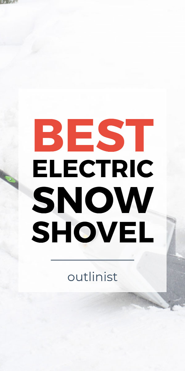 Best Electric Snow Shovel • Reviews & Buying Guide