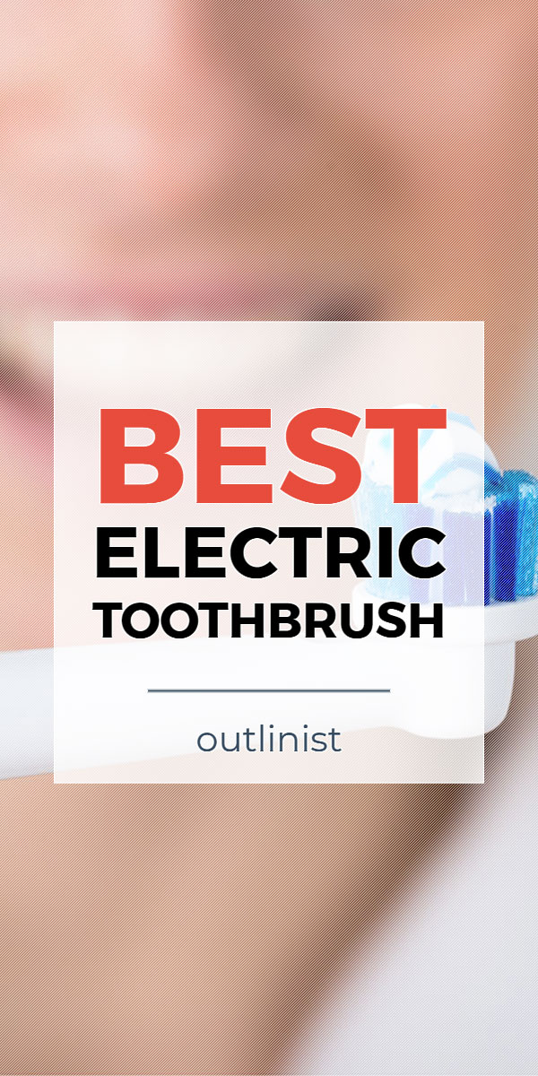 Best Electric Toothbrush • Reviews & Buying Guide
