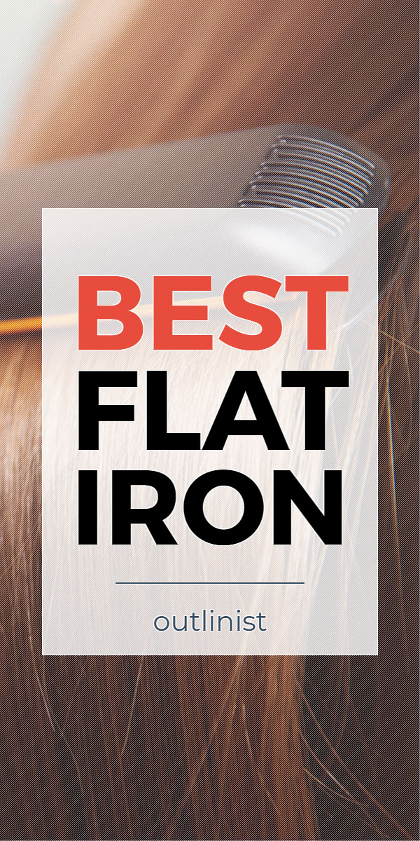Best Flat Iron • Reviews & Buying Guide