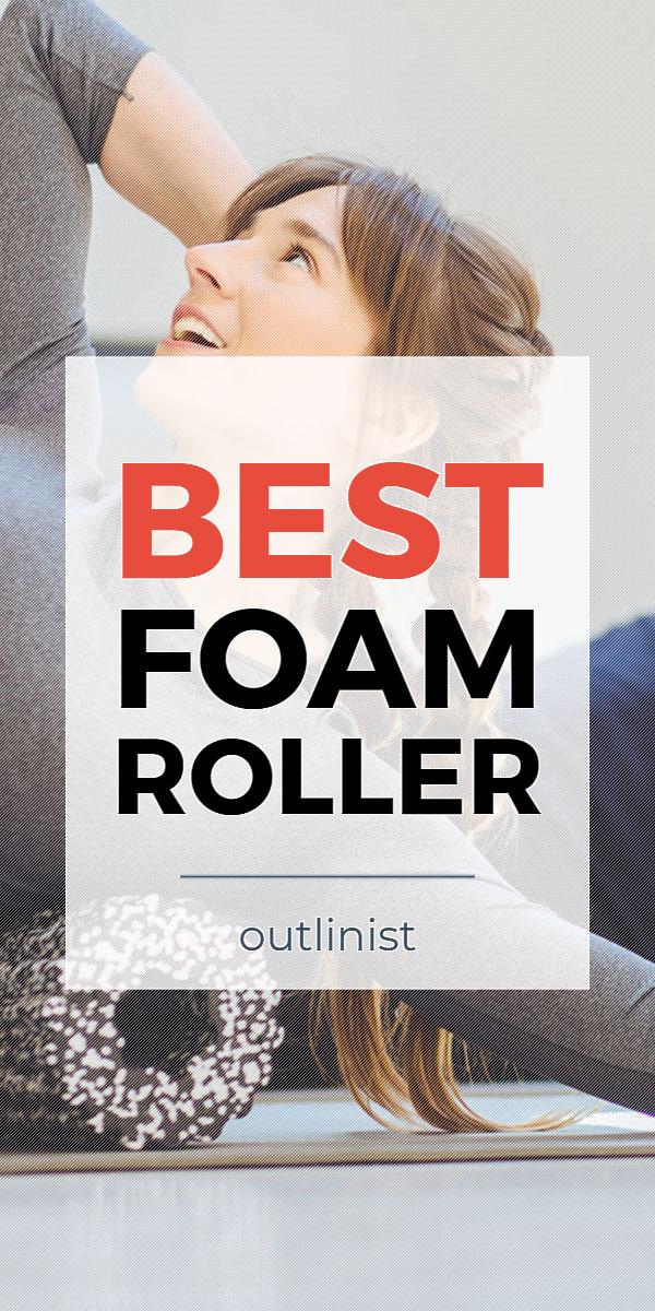 Best Foam Roller • Reviews & Buying Guide