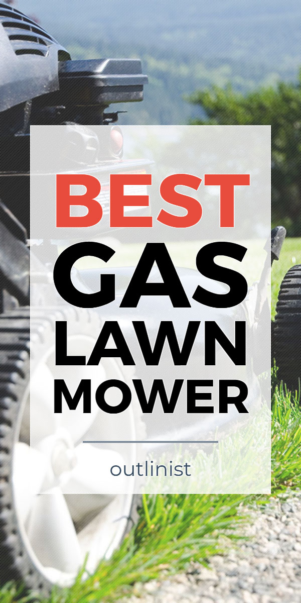 Best Gas Lawn Mower • Reviews & Buying Guide