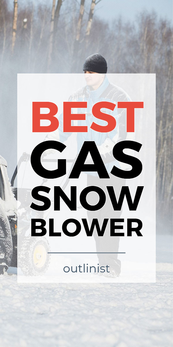 Best Gas Snow Blower • Reviews & Buying Guide