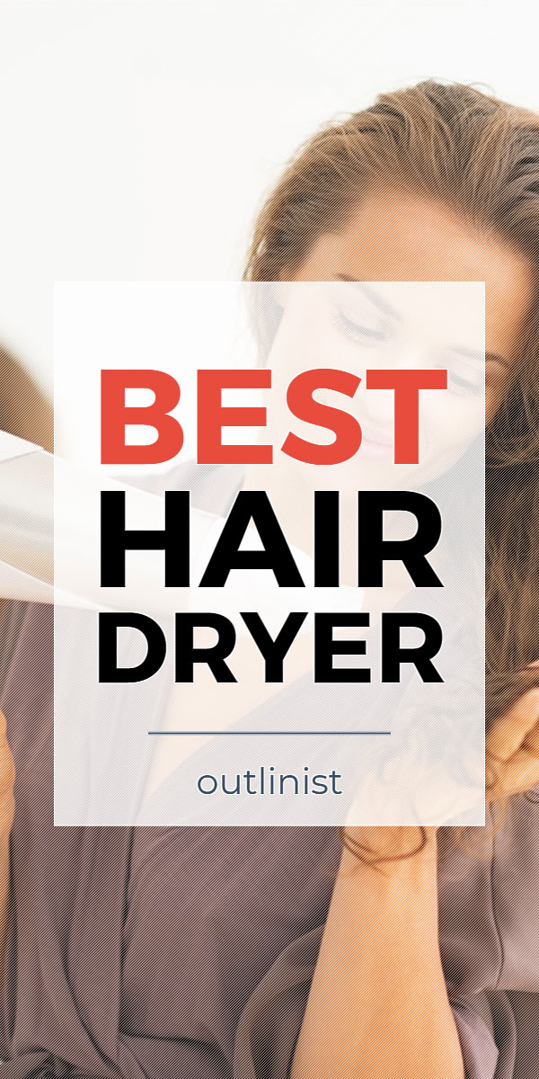 Best Hair Dryer • Reviews & Buying Guide