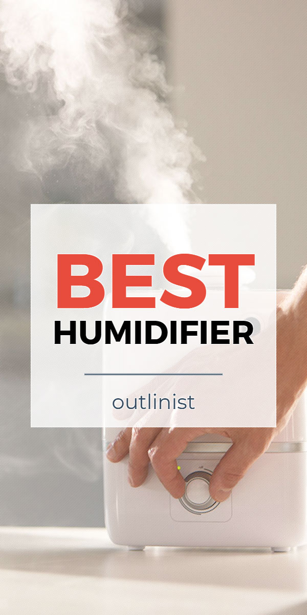Best Humidifier - Reviews & Buying Guide