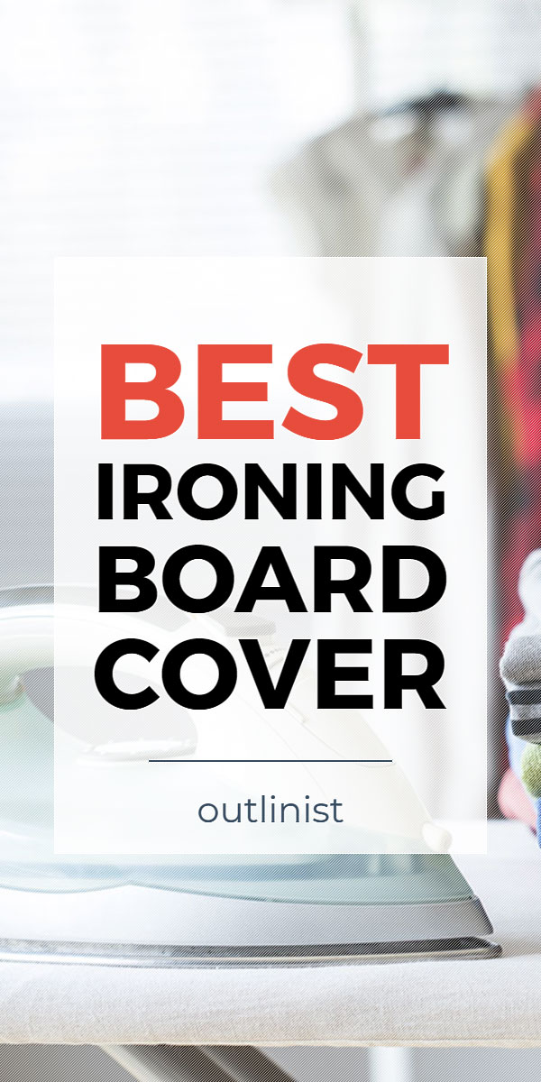 Best Ironing Board Cover - Reviews & Buying Guide
