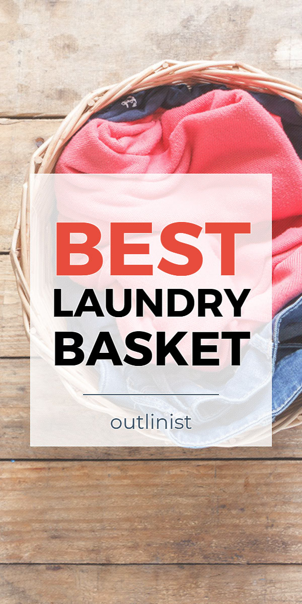 Best Laundry Basket • Reviews & Buying Guide