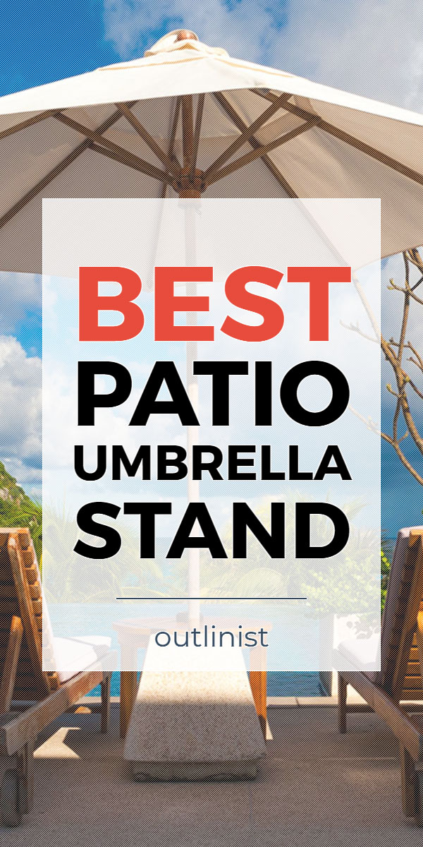 Best Patio Umbrella Stand - Reviews & Buying Guide