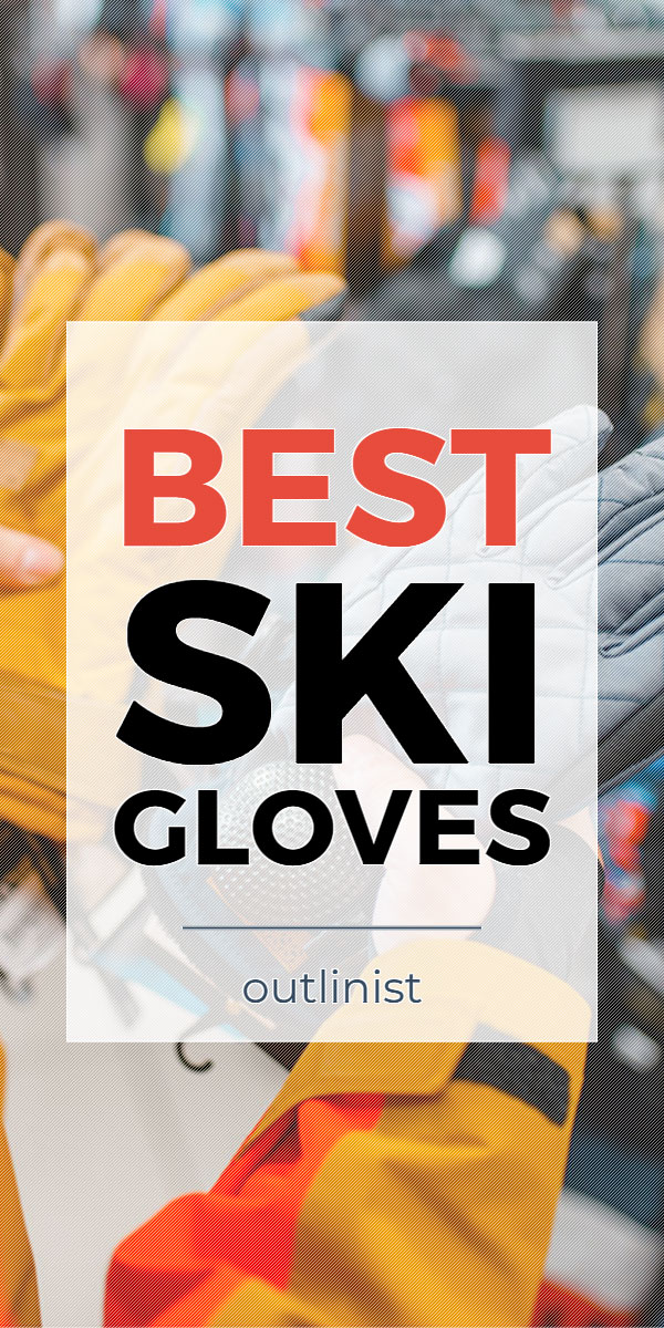Best Ski Gloves - Reviews & Buying Guide