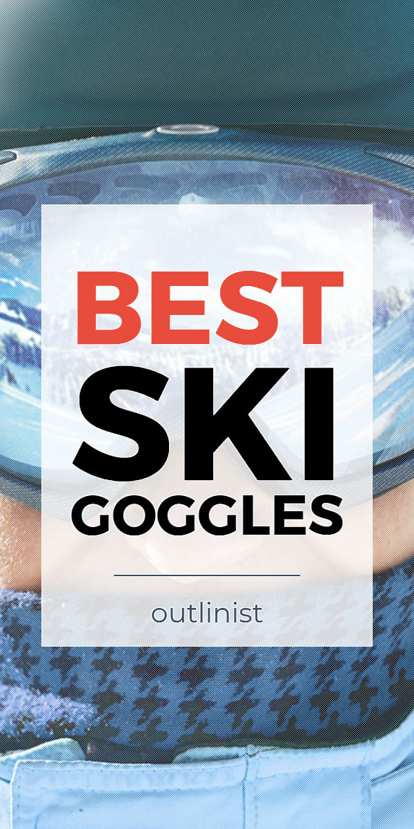 Best Ski Goggles • Reviews & Buying Guide
