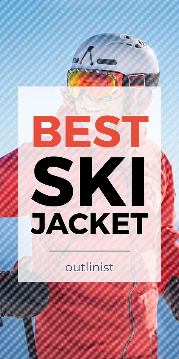 Best Ski Jacket - Reviews & Buying Guide