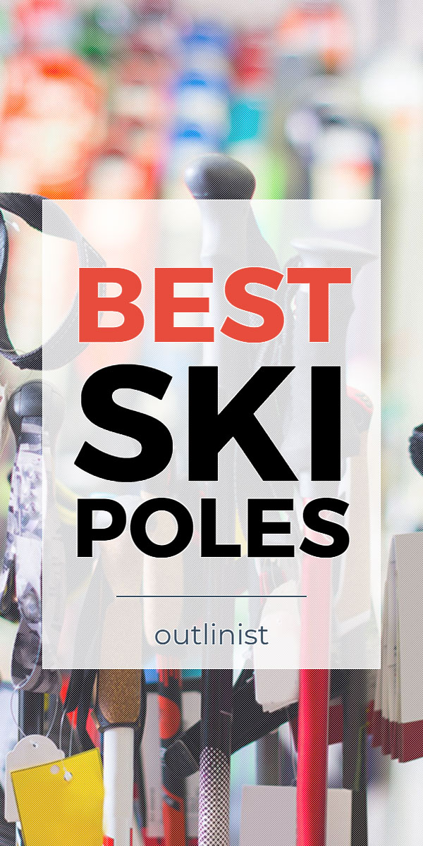 Best Ski Poles • Reviews & Buying Guide