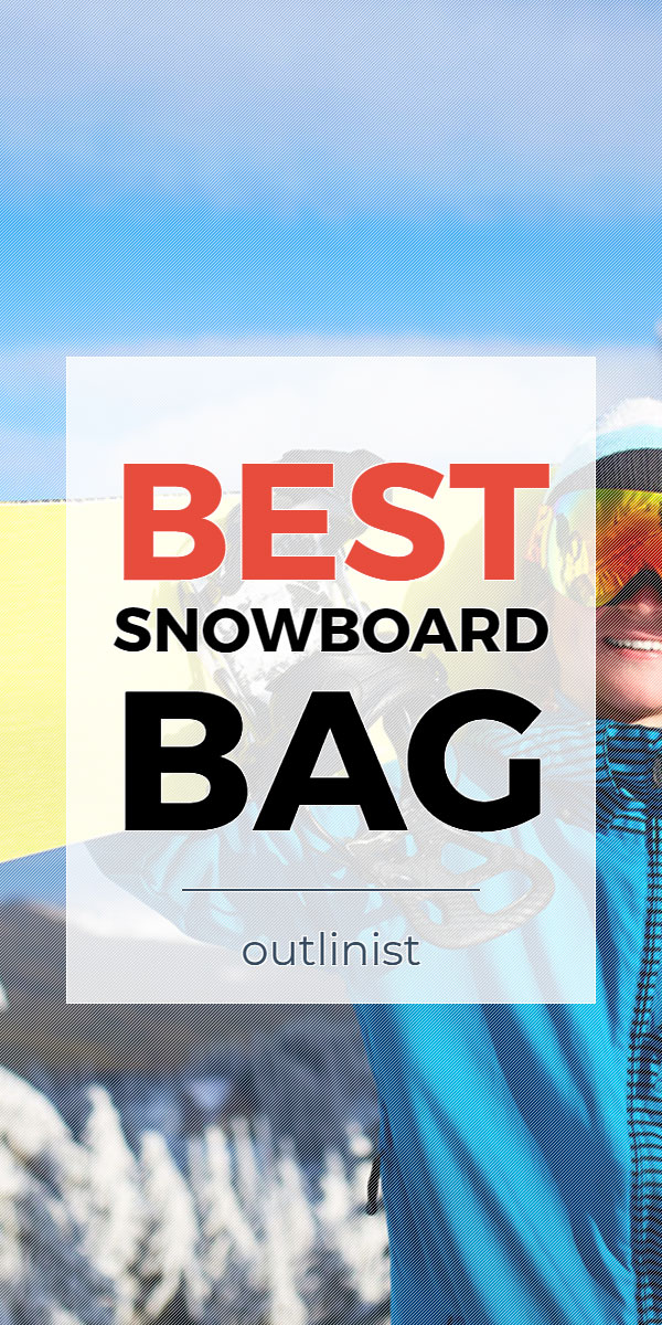 Best Snowboard Bag • Reviews & Buying Guide