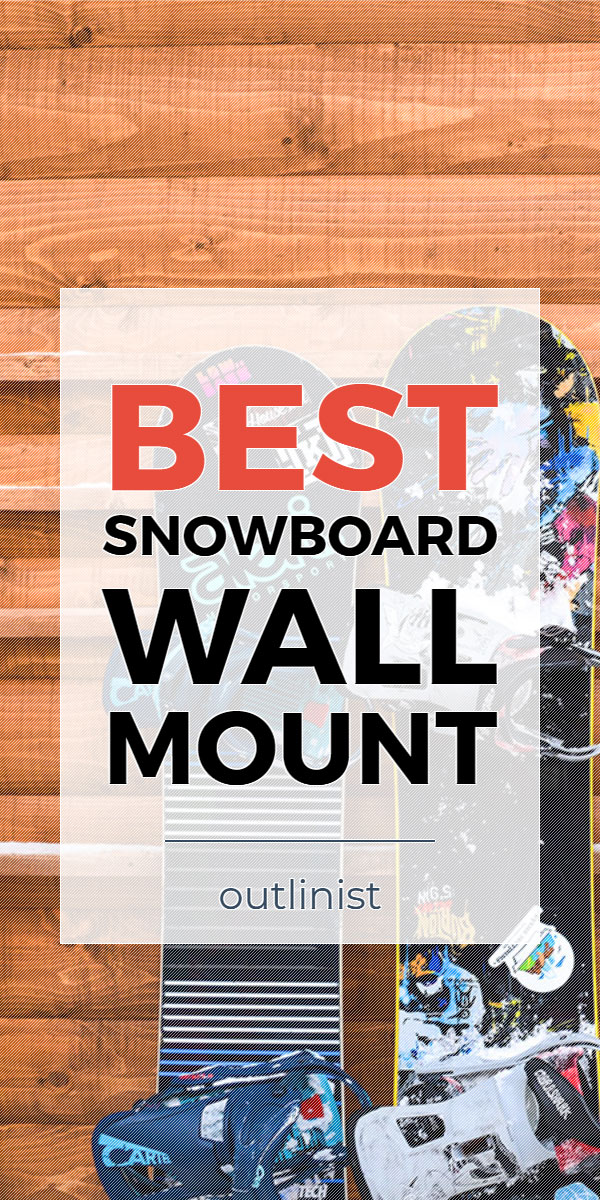 Best Snowboard Wall Mount • Reviews & Buying Guide