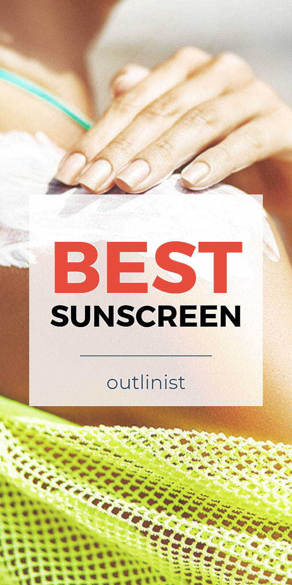 Best Sunscreen - Reviews & Buying Guide