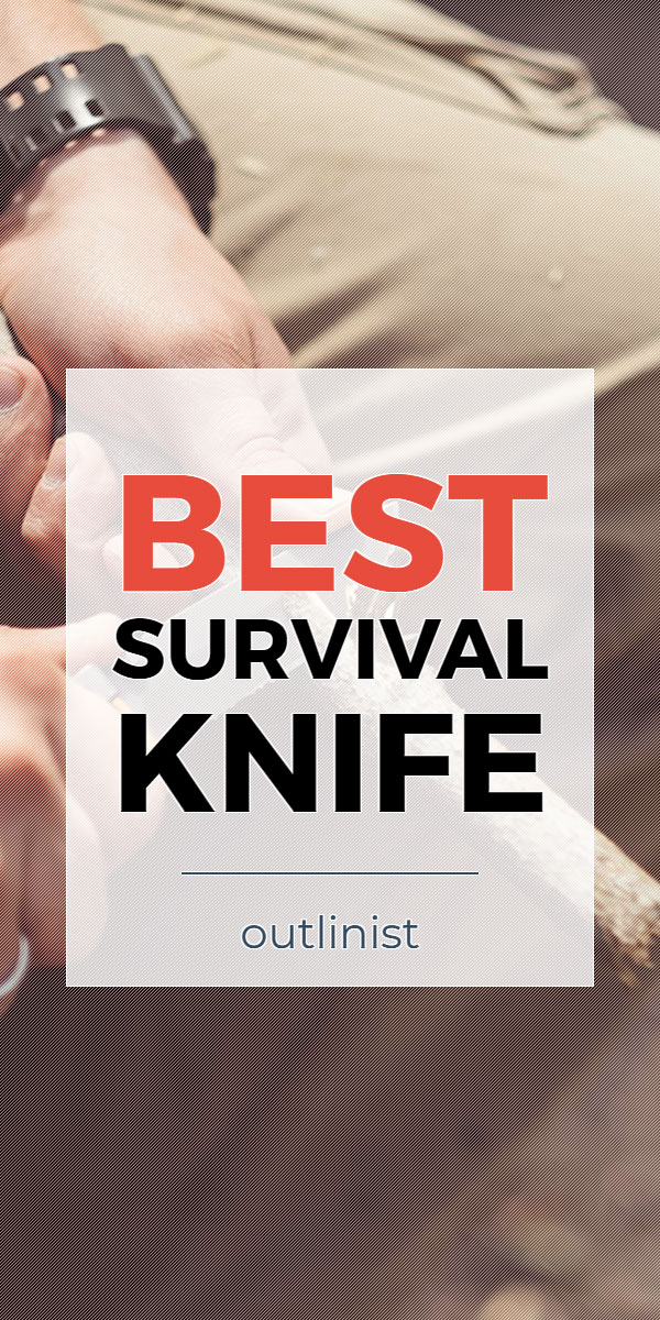 Best Survival Knife • Reviews & Buying Guide