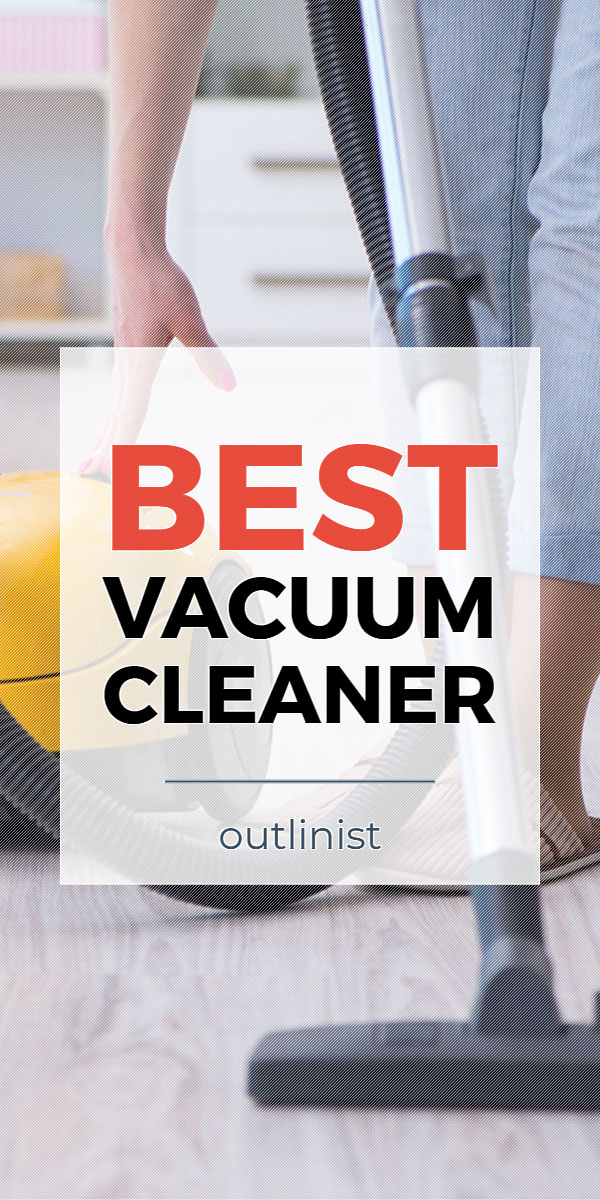 Best Vacuum Cleaner - Reviews & Buying Guide