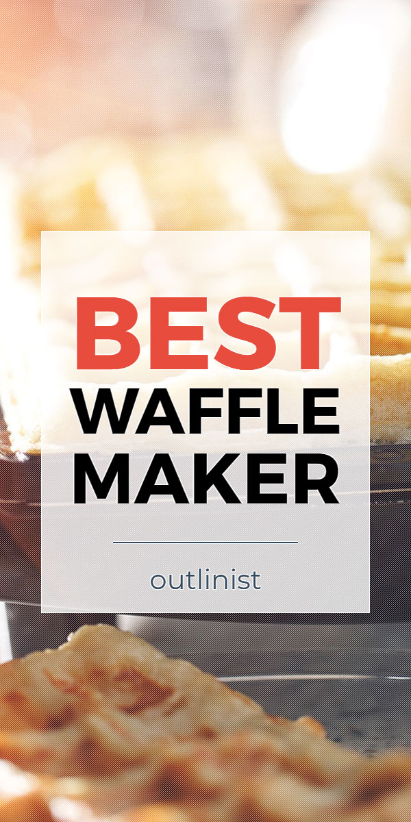 Best Waffle Maker • Reviews & Buying Guide