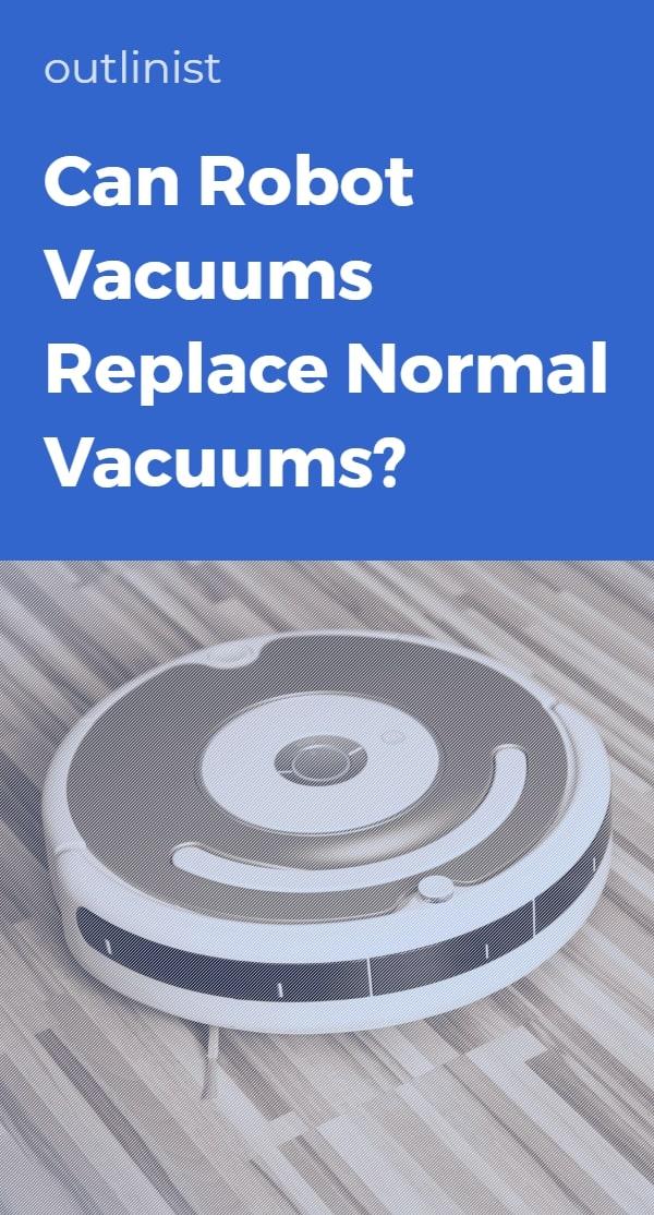 Can Robot Vacuums Replace Normal Vacuums?